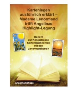 Kartenlegen lernen positive Lenormand Deutung Highlight Legesystem Band 9